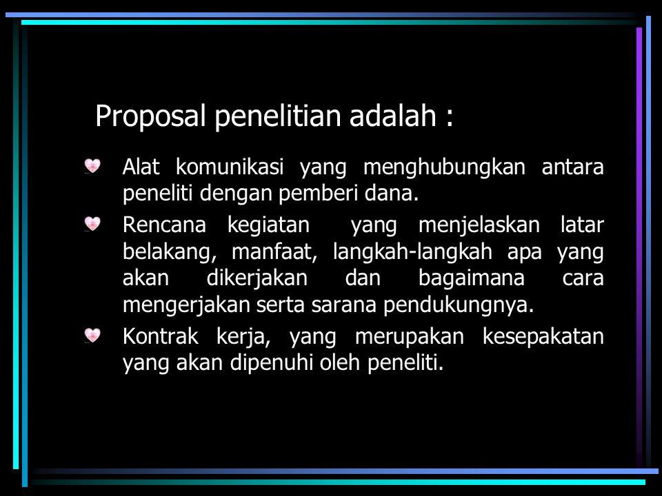 Proposal penelitian adalah :