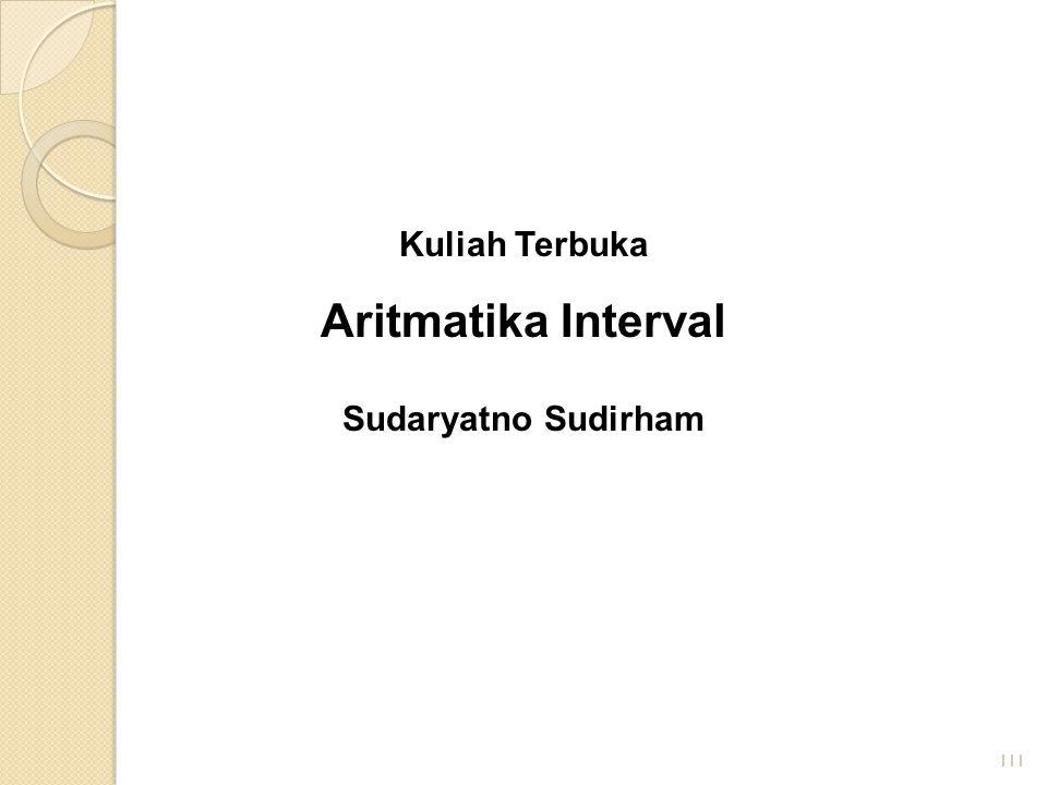 Kuliah Terbuka Aritmatika Interval Sudaryatno Sudirham