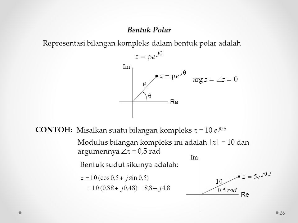 Representasi bilangan kompleks dalam bentuk polar adalah