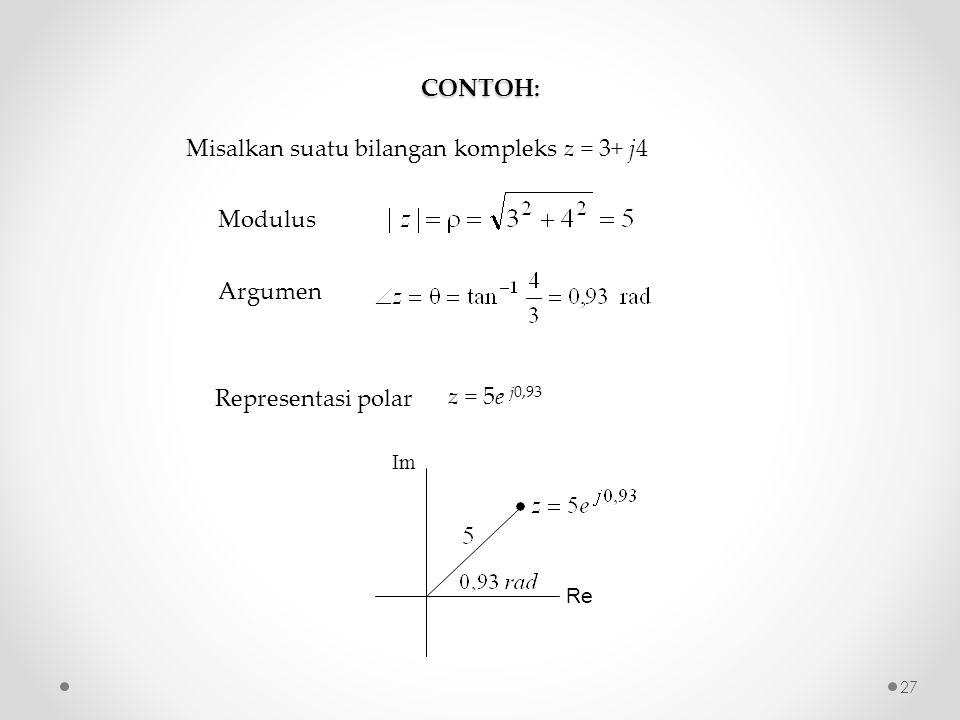 Misalkan suatu bilangan kompleks z = 3+ j4