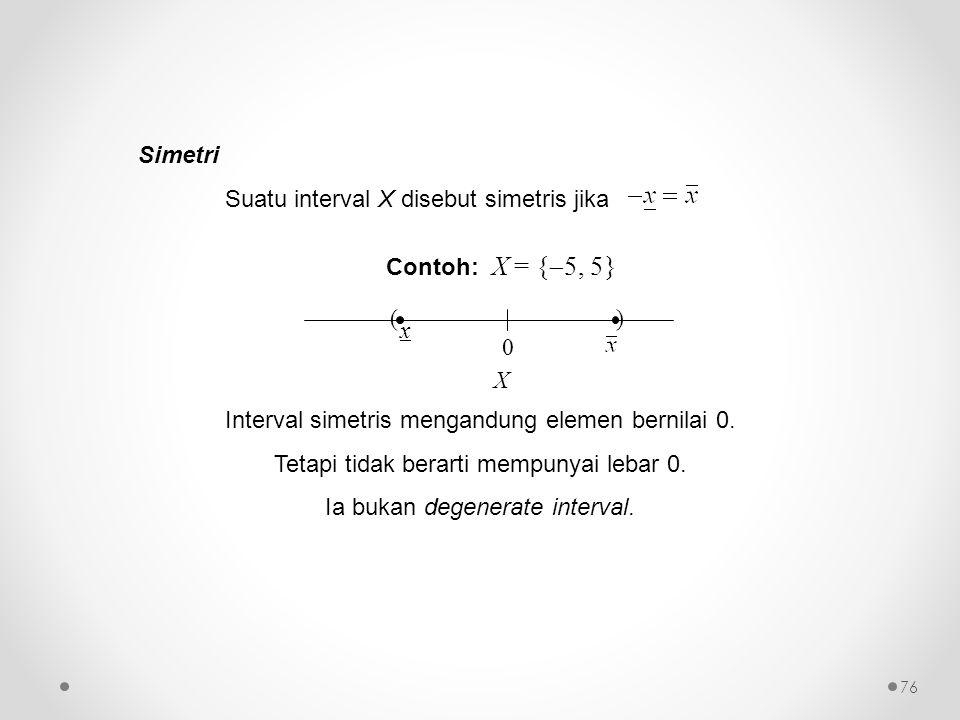 Suatu interval X disebut simetris jika