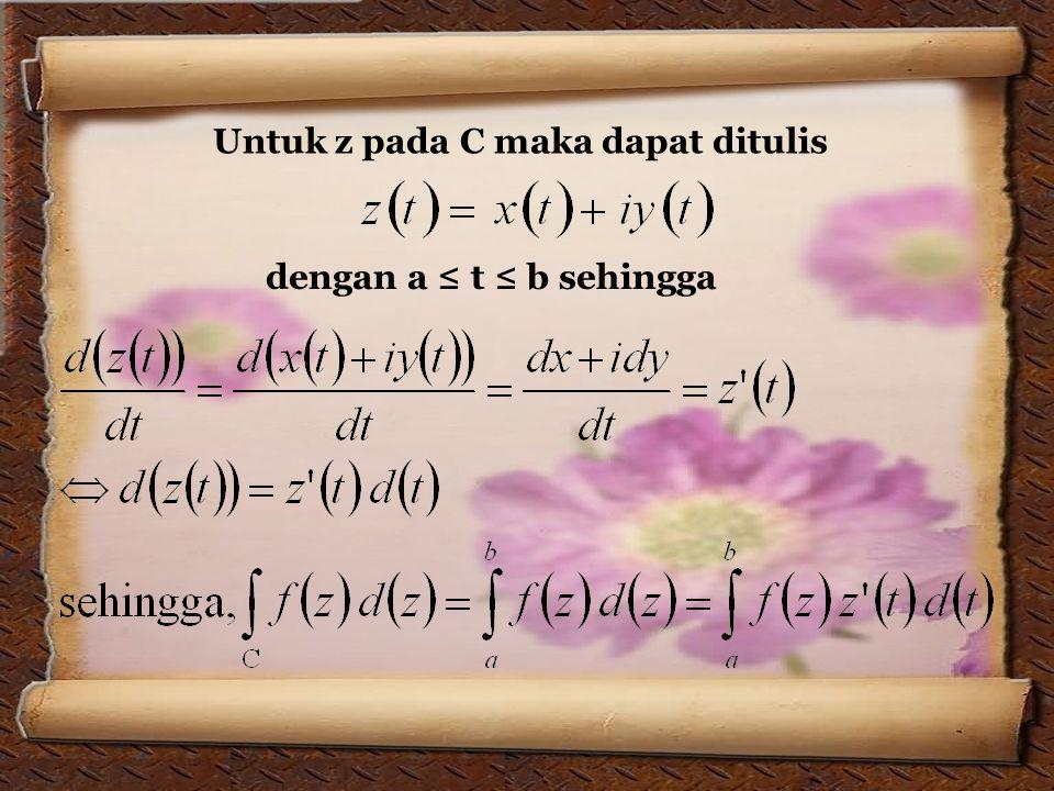 Untuk z pada C maka dapat ditulis