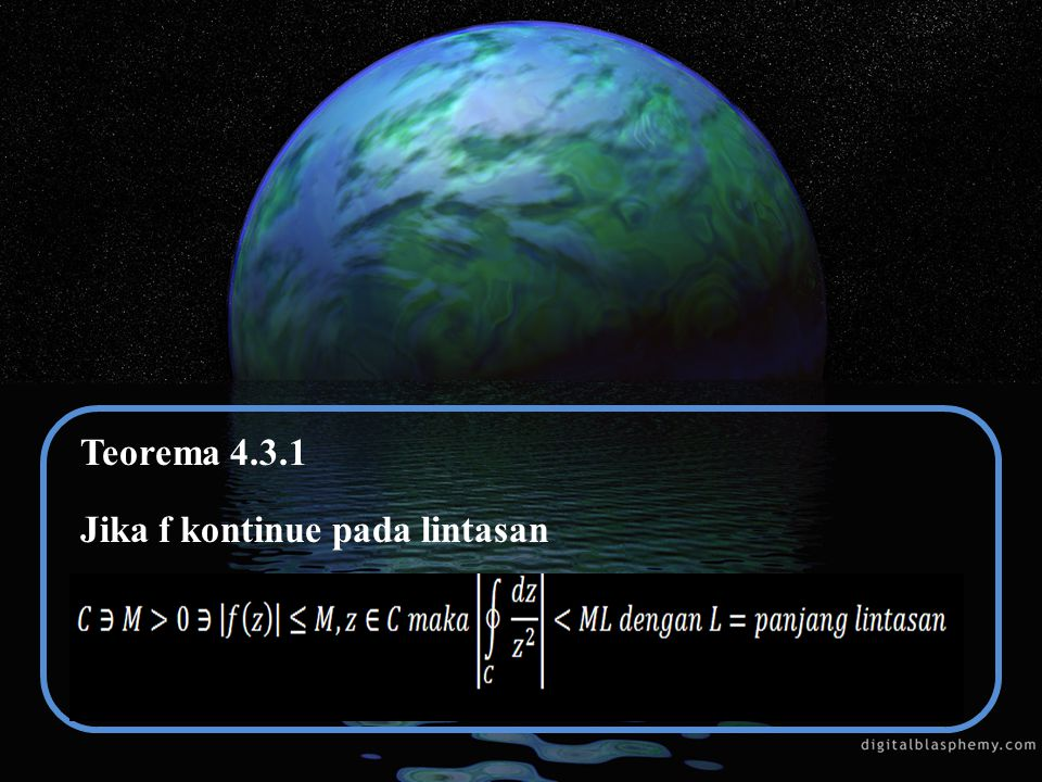 Teorema 4.3.1 Jika f kontinue pada lintasan