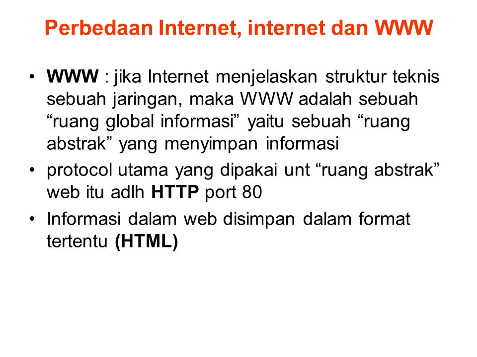 Perbedaan Internet, internet dan WWW
