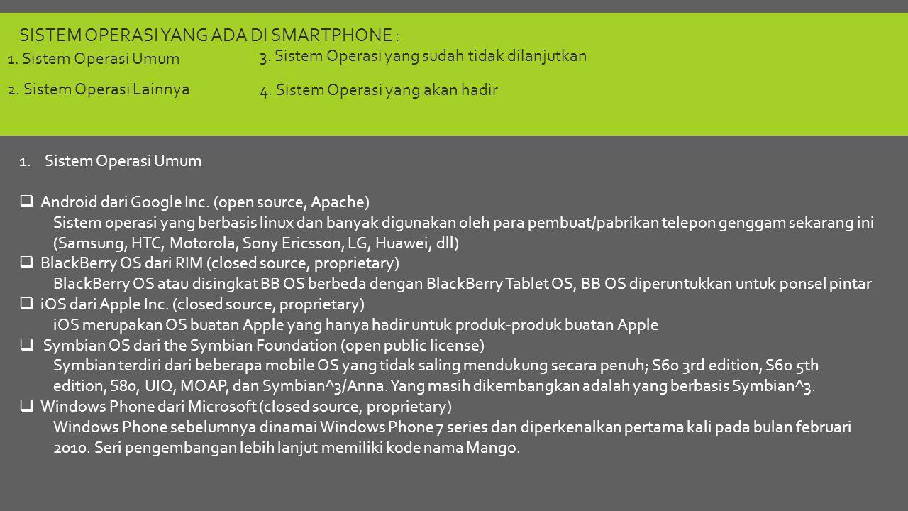 Sistem operasi yang ada di smartphone :