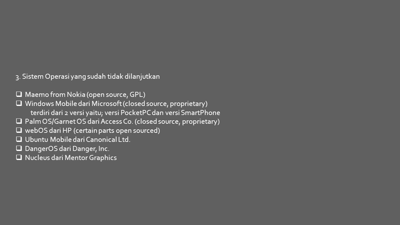 3. Sistem Operasi yang sudah tidak dilanjutkan
