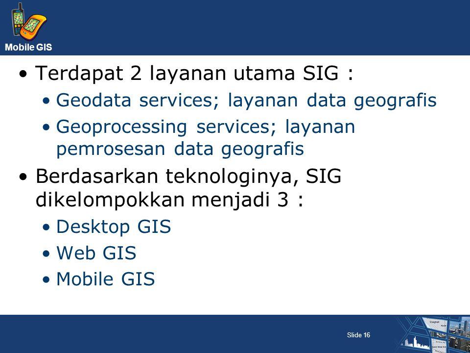 Terdapat 2 layanan utama SIG :
