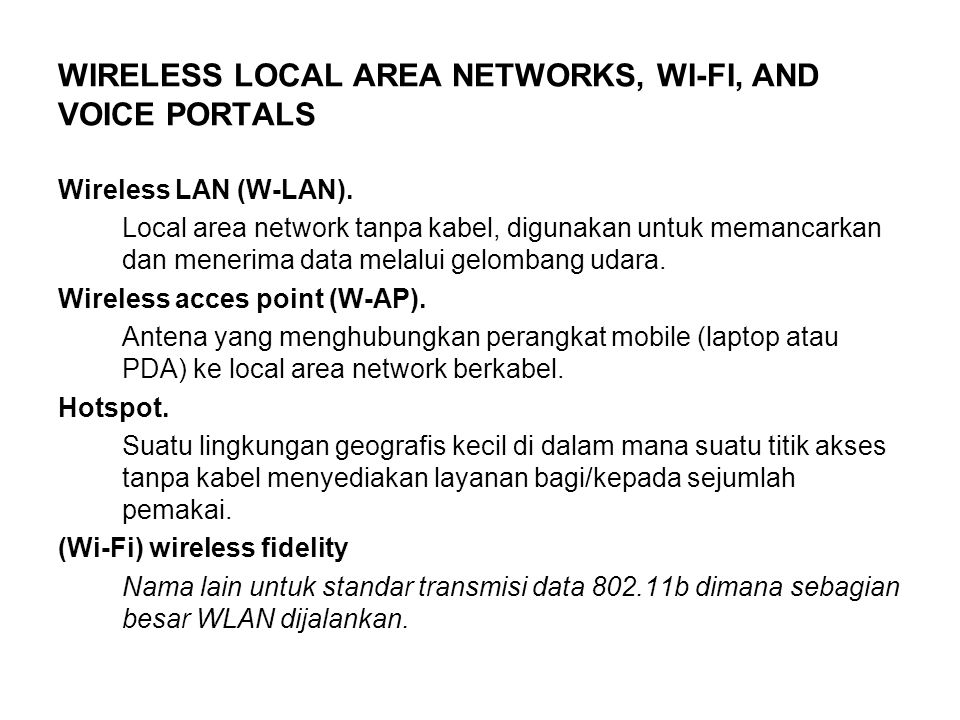 WIRELESS LOCAL AREA NETWORKS, WI-FI, AND VOICE PORTALS