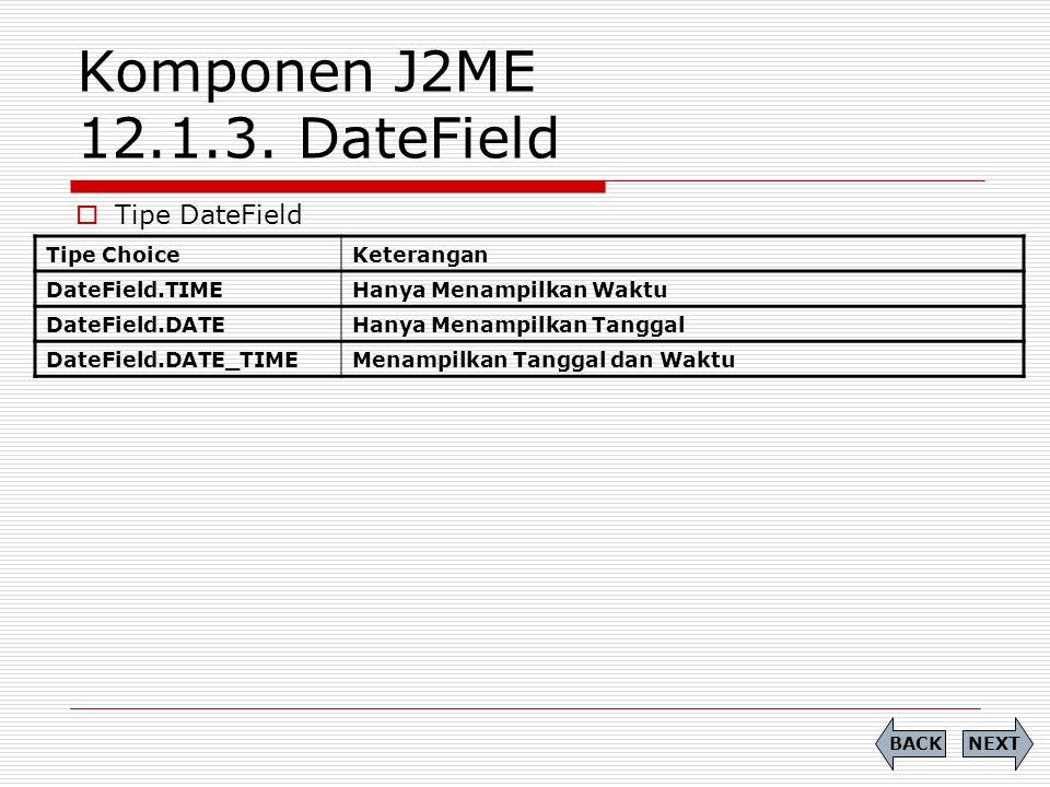 Komponen J2ME 12.1.3. DateField