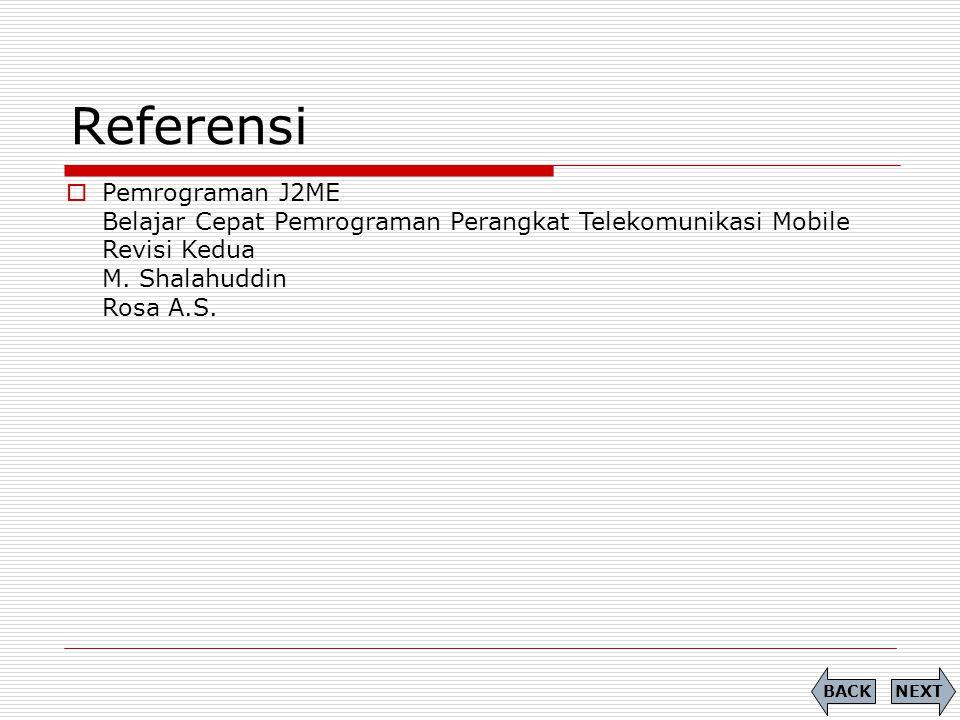 Referensi Pemrograman J2ME Belajar Cepat Pemrograman Perangkat Telekomunikasi Mobile Revisi Kedua M. Shalahuddin Rosa A.S.