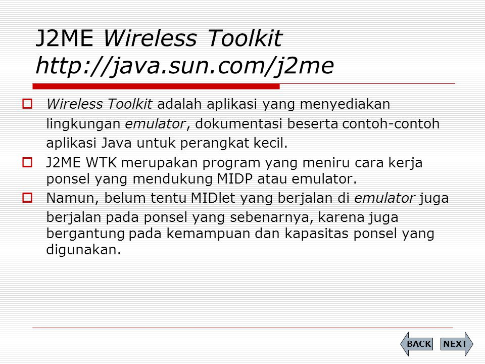 J2ME Wireless Toolkit http://java.sun.com/j2me