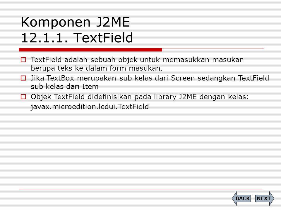 Komponen J2ME 12.1.1. TextField