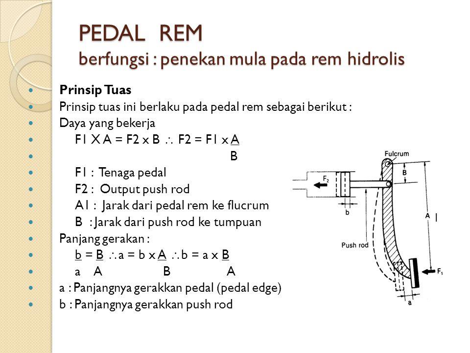 PEDAL REM berfungsi : penekan mula pada rem hidrolis