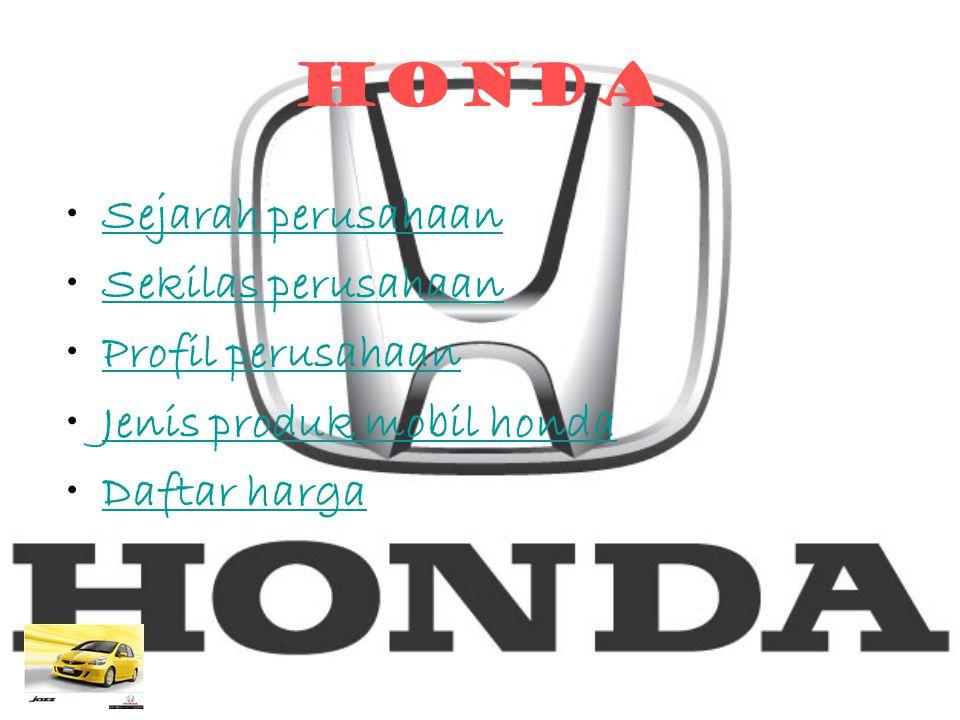 HONDA Sejarah perusahaan Sekilas perusahaan Profil perusahaan