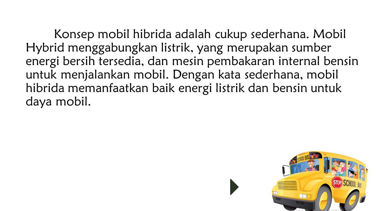 Konsep mobil hibrida adalah cukup sederhana