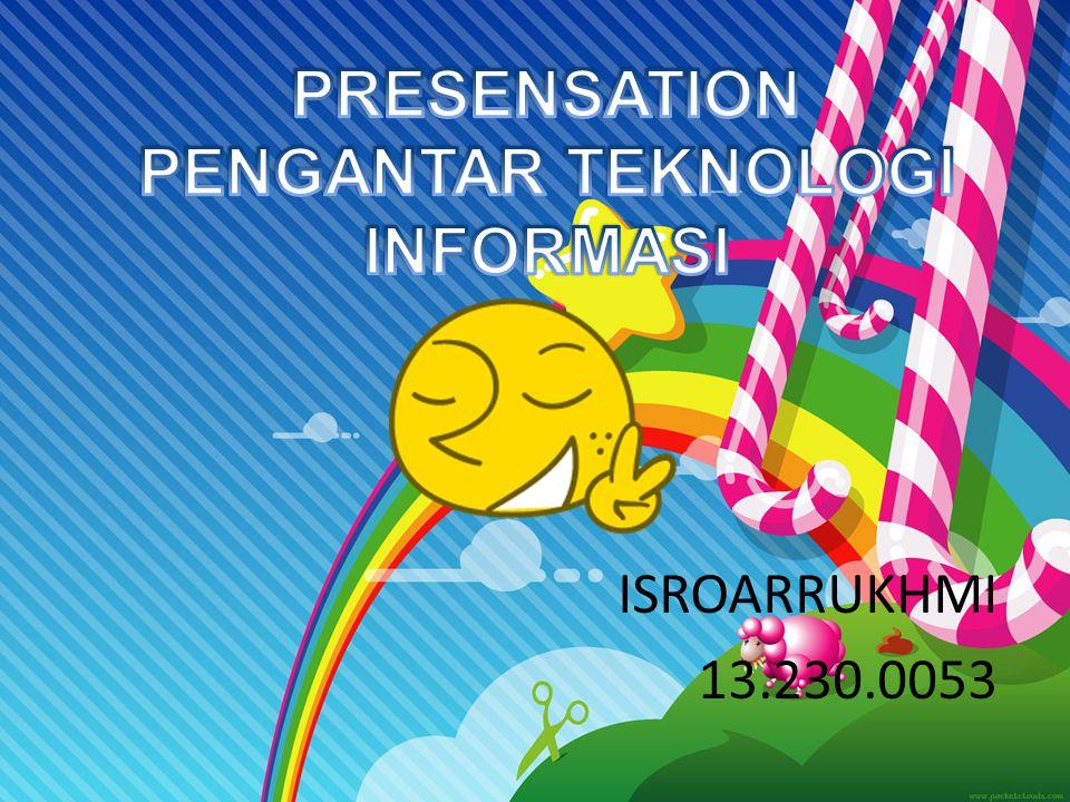 PRESENSATION PENGANTAR TEKNOLOGI INFORMASI