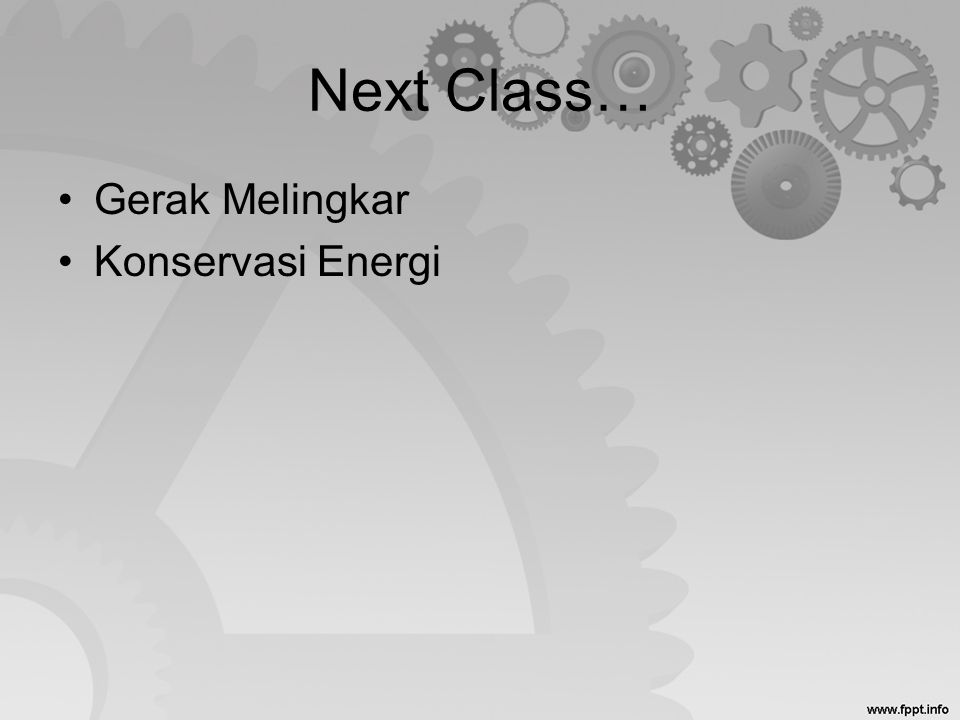 Next Class… Gerak Melingkar Konservasi Energi