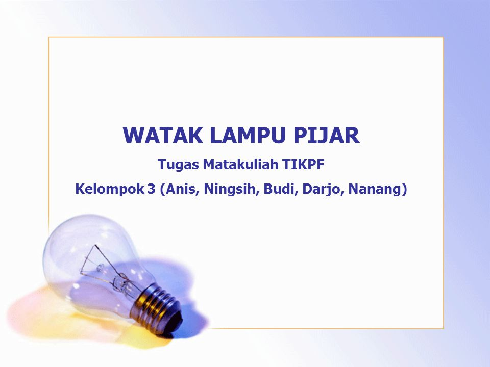 Tugas Matakuliah TIKPF Kelompok 3 (Anis, Ningsih, Budi, Darjo, Nanang)