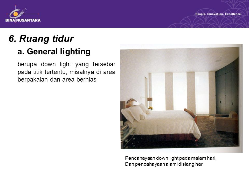 6. Ruang tidur a. General lighting