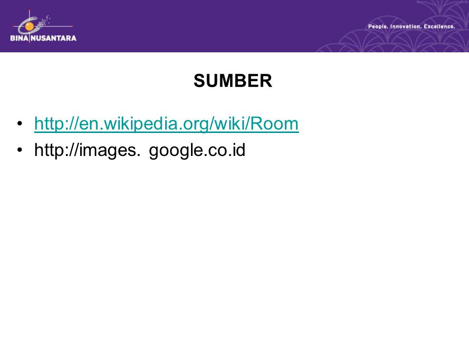 SUMBER http://en.wikipedia.org/wiki/Room http://images. google.co.id
