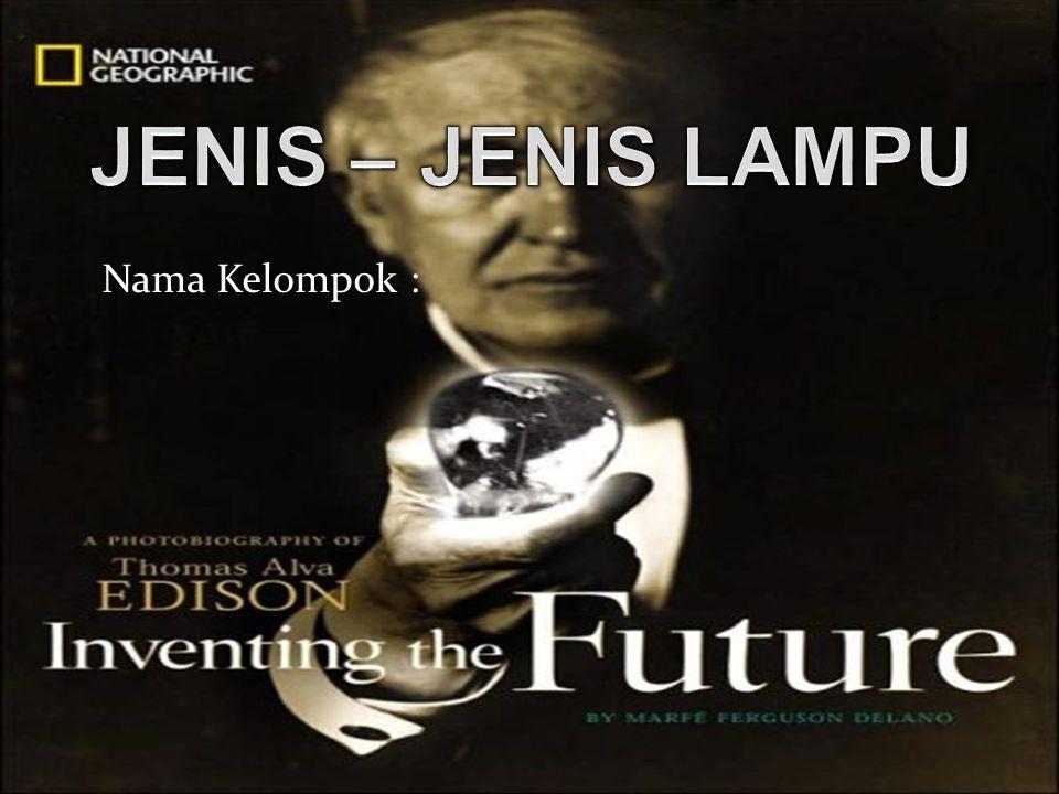 JENIS – JENIS LAMPU Nama Kelompok :