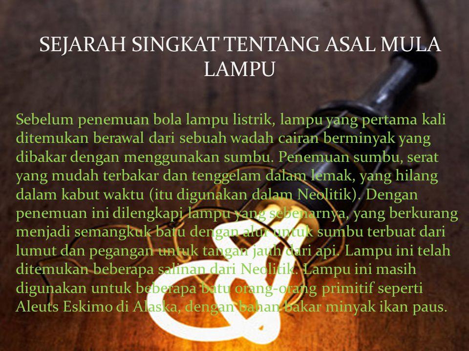 SEJARAH SINGKAT TENTANG ASAL MULA LAMPU