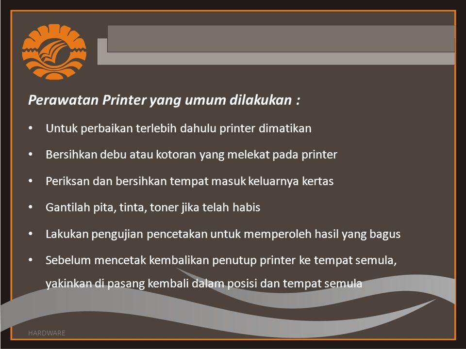 Perawatan Printer yang umum dilakukan :