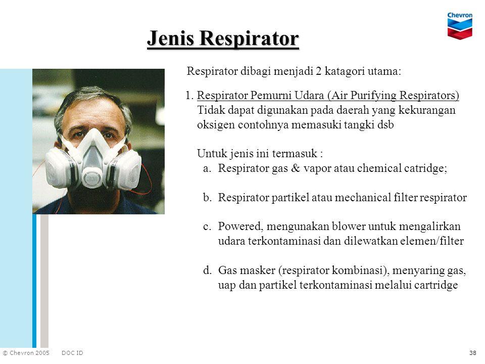 Jenis Respirator Respirator dibagi menjadi 2 katagori utama: