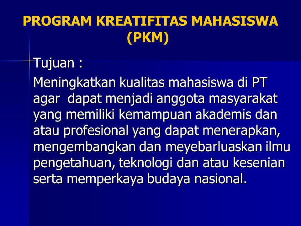 PROGRAM KREATIFITAS MAHASISWA (PKM)