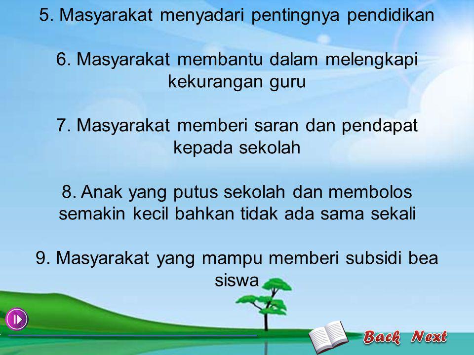 5. Masyarakat menyadari pentingnya pendidikan