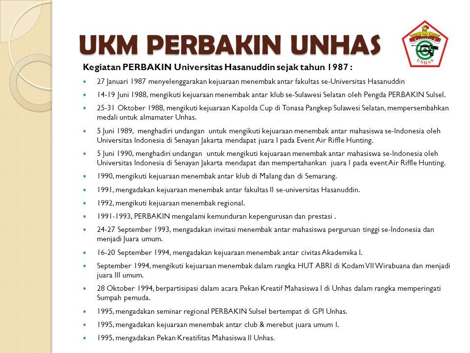 UKM PERBAKIN UNHAS Kegiatan PERBAKIN Universitas Hasanuddin sejak tahun 1987 :