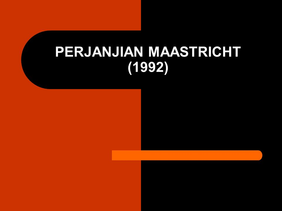 PERJANJIAN MAASTRICHT (1992)