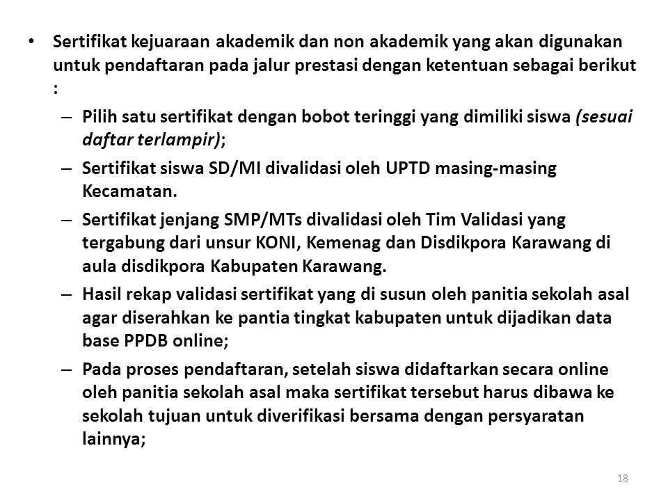 Sertifikat kejuaraan akademik dan non akademik yang akan digunakan untuk pendaftaran pada jalur prestasi dengan ketentuan sebagai berikut :