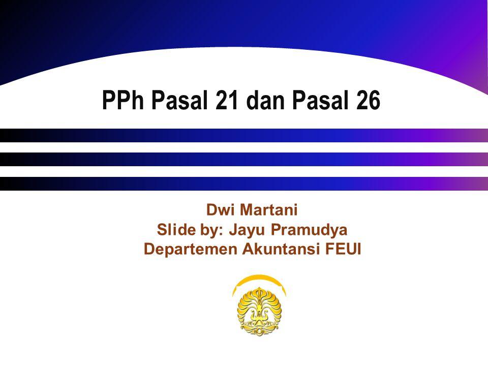 Slide by: Jayu Pramudya Departemen Akuntansi FEUI