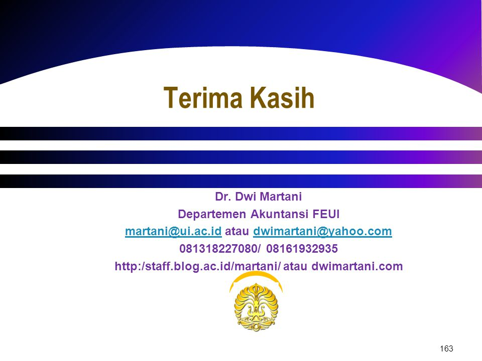 Terima Kasih Dr. Dwi Martani Departemen Akuntansi FEUI