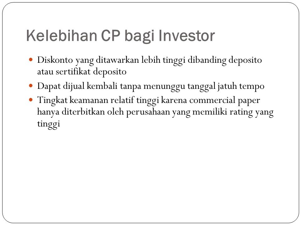 Kelebihan CP bagi Investor