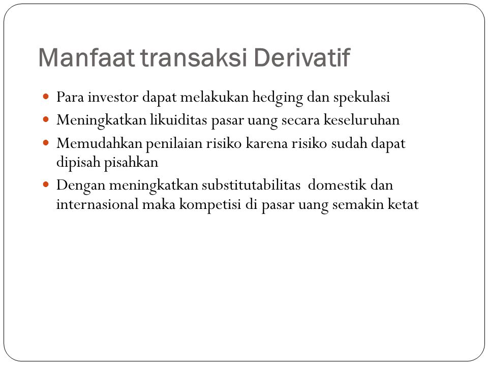 Manfaat transaksi Derivatif