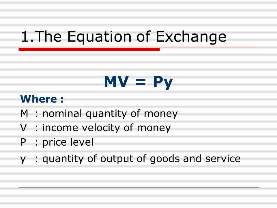 1.The Equation of Exchange