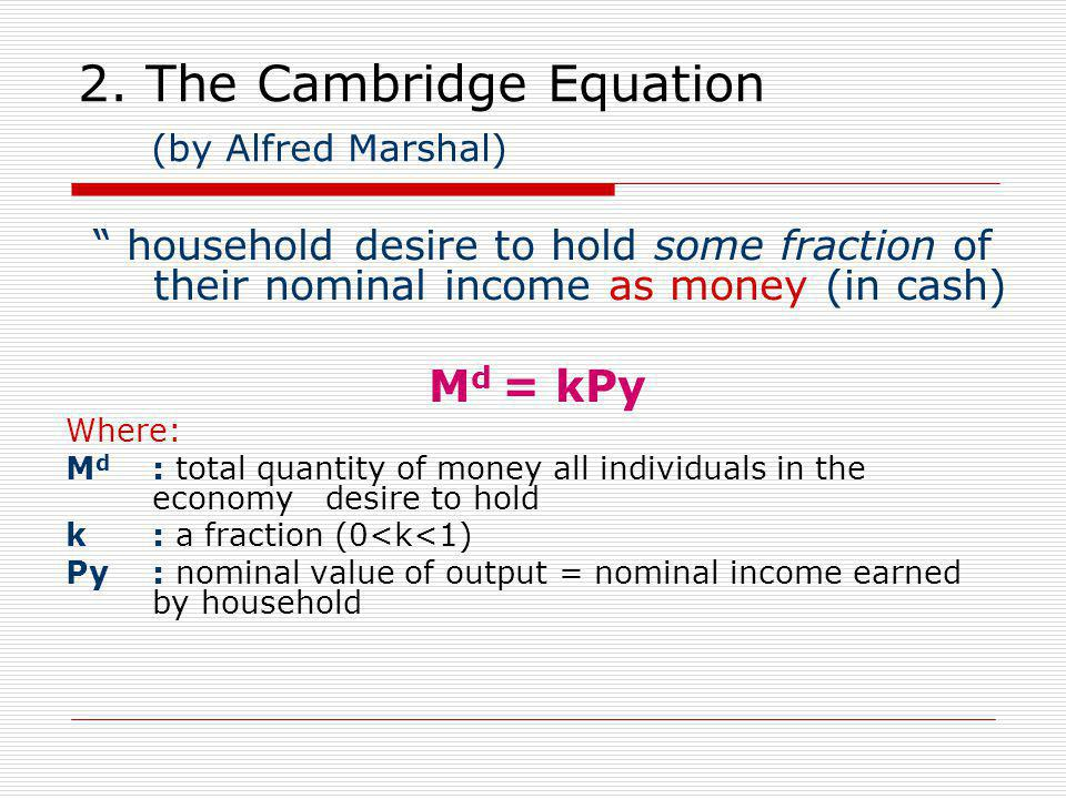 2. The Cambridge Equation (by Alfred Marshal)