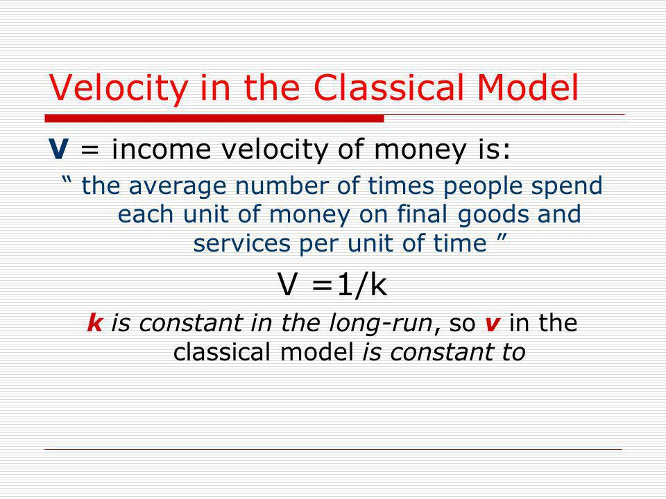 Velocity in the Classical Model