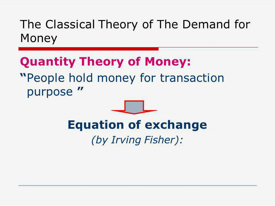 The Classical Theory of The Demand for Money