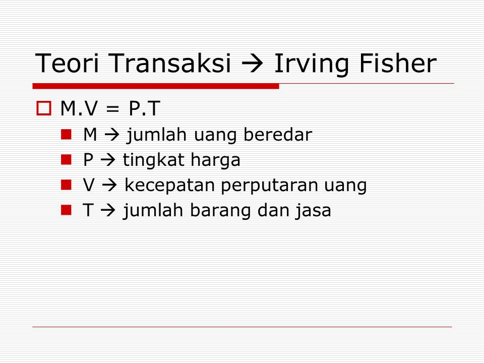 Teori Transaksi  Irving Fisher