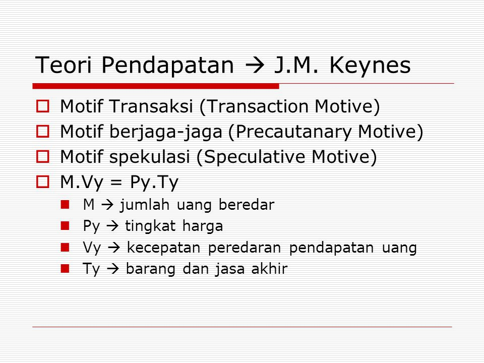 Teori Pendapatan  J.M. Keynes
