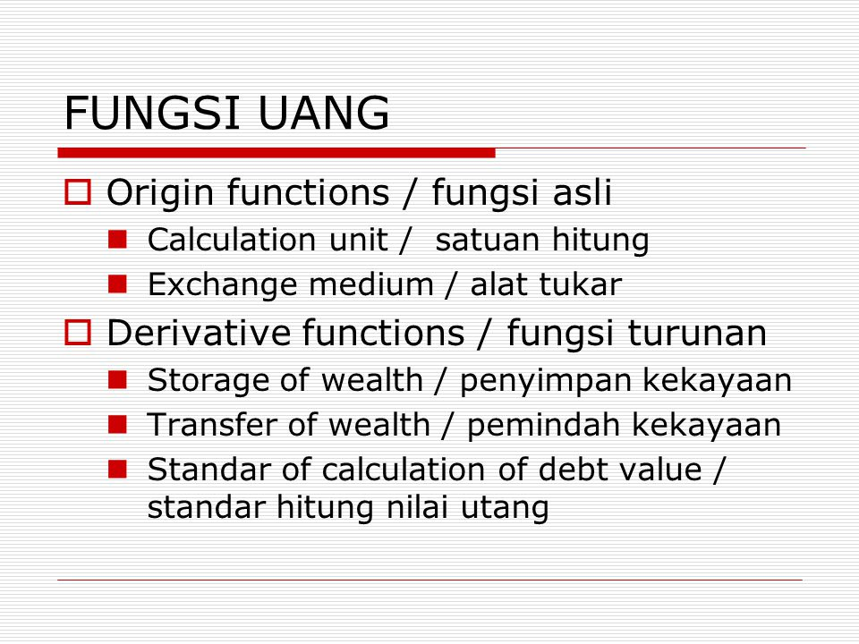 FUNGSI UANG Origin functions / fungsi asli