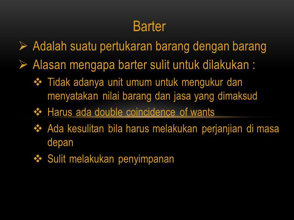 Barter Adalah suatu pertukaran barang dengan barang