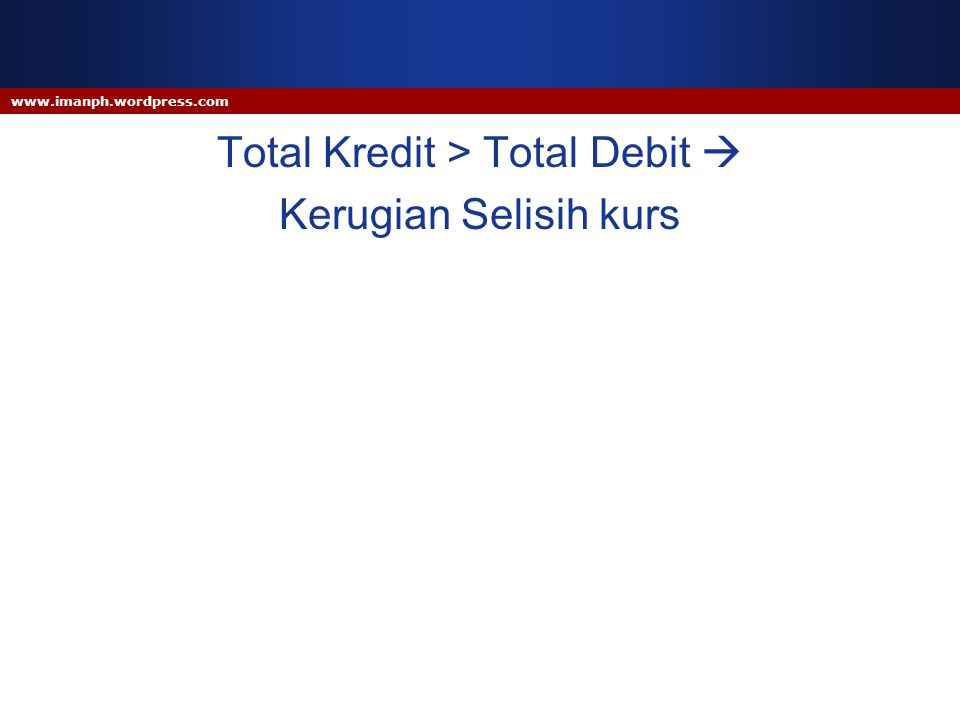 Total Kredit > Total Debit 