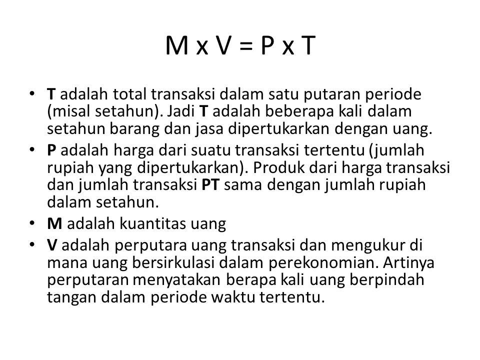 M x V = P x T