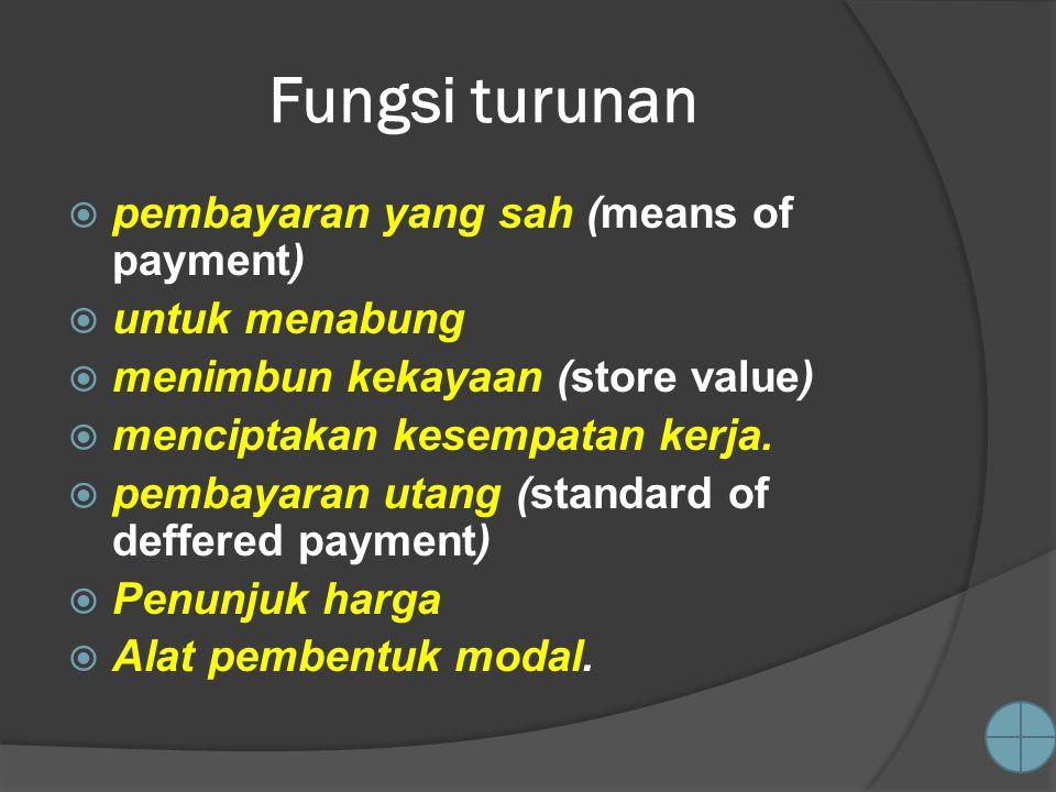 Fungsi turunan pembayaran yang sah (means of payment) untuk menabung