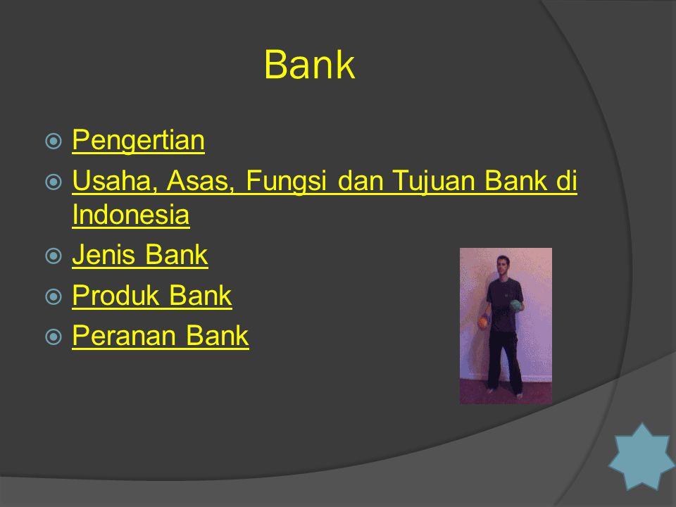 Bank Pengertian Usaha, Asas, Fungsi dan Tujuan Bank di Indonesia