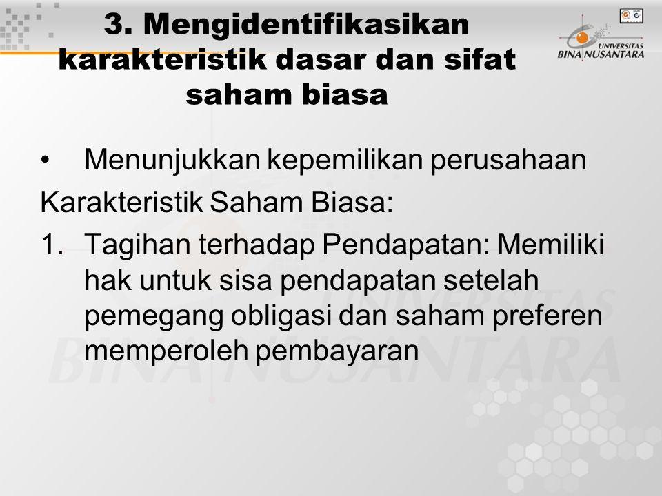 3. Mengidentifikasikan karakteristik dasar dan sifat saham biasa